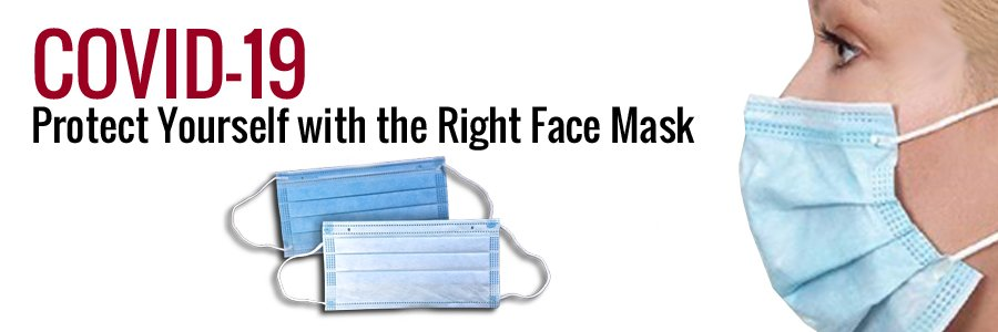 COVID-19: Protect Yourself with the Right Face Mask